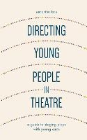 Directing Young People in Theatre: A...