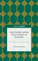 Watching Arabic Television in Europe:...