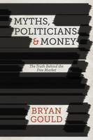 Myths, Politicians and Money: The...
