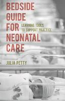 Bedside Guide for Neonatal Care:...
