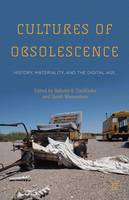 Cultures of Obsolescence: History,...