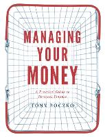 Managing Your Money: A Practical ...