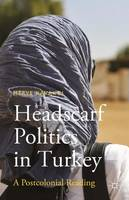 Headscarf Politics in Turkey: A...