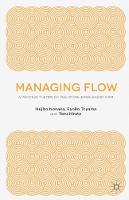Managing Flow: A Process Theory of ...