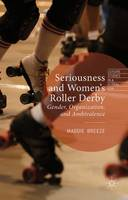 Seriousness and Women's Roller Derby:...