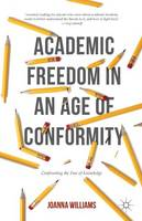 Academic Freedom in an Age of...