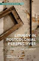 Liturgy in Postcolonial Perspectives:...
