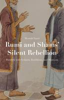Rumi and Shams' Silent Rebellion:...
