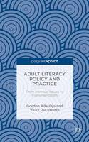 Adult Literacy Policy and Practice:...