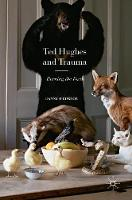 Ted Hughes and Trauma: Burning the...