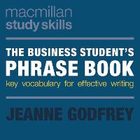 The Business Student's Phrase Book:...