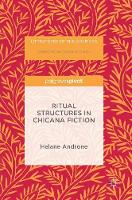 Ritual Structures in Chicana Fiction:...