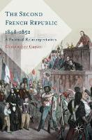The Second French Republic 1848-1852:...