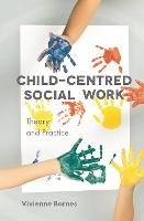 Child-Centred Social Work: Theory and...