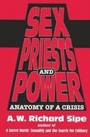 Sex, Priests, And Power: Anatomy Of A...