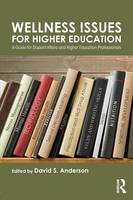 Wellness Issues for Higher Education:...