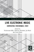 Live Electronic Music: Composition,...