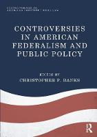 Controversies in American Federalism...