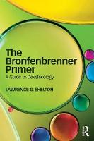 The Bronfenbrenner Primer: A Guide to...