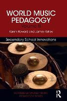World Music Pedagogy, Volume III:...