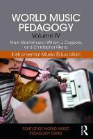 World Music Pedagogy, Volume IV:...