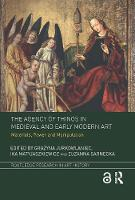 The Agency of Things in Medieval and...