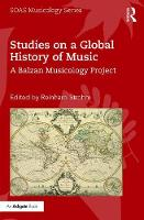 Studies on a Global History of Music:...