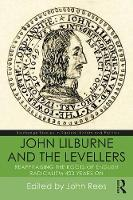John Lilburne and the Levellers:...