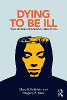 Dying to be Ill: True Stories of...