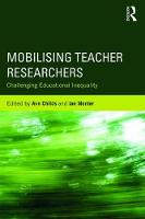 Mobilising Teacher Researchers:...