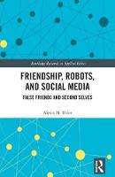 Friendship, Robots, and Social Media:...