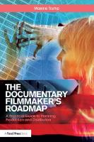 The Documentary Filmmaker's Roadmap: ...