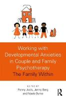 Working with Developmental Anxieties...