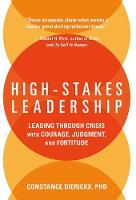 High-Stakes Leadership: Leading...