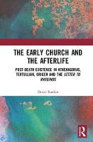 The Early Church and the Afterlife:...