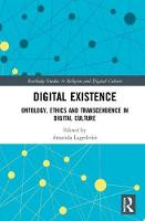 Digital Existence: Ontology, Ethics...