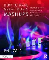 How to Make Great Music Mashups: The...