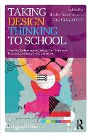 Taking Design Thinking to School: How...
