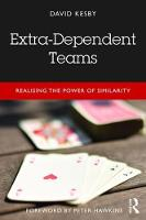 Extra-Dependent Teams: Harnessing the...