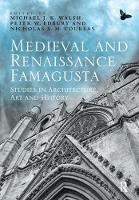 Medieval and Renaissance Famagusta:...