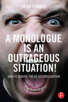 A Monologue is an Outrageous...
