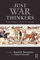 Just War Thinkers: From Cicero to the...