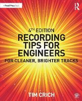 Recording Tips for Engineers: For...