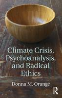 Climate Crisis, Psychoanalysis, and...