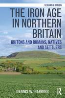 The Iron Age in Northern Britain:...