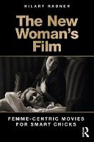 The New Woman's Film: Femme-Centric...