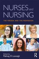 Nurses and Nursing: The Person and ...