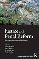 Justice and Penal Reform: Re-Shaping...