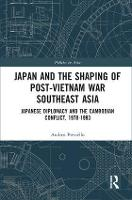 Japan and the shaping of post-Vietnam...
