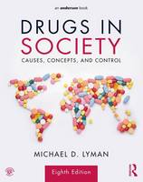 Drugs in Society: Causes, Concepts,...